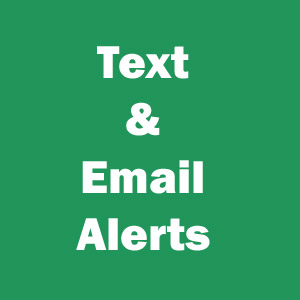 Text and Email Alerts